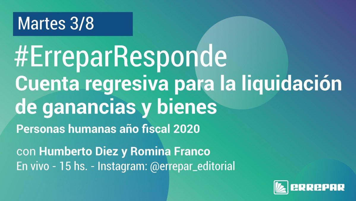 Editorial Errepar @errepar: Te invitamos a un nuevo INSTAGRAM LIVE‼️ #ErreparResponde: CUENTA REGRESIVA PARA LA LIQUIDACIÓN DE GANANCIAS Y BIENES. Personas humanas año fiscal 2020. ???? ES SIN CARGO Y EN VIVO ¡NO TE LO PIERDAS! Con ???? Humberto Diez @cphumbertodiez y Romina Franco. ¡Te esperamos! https://t.co/WlPTZJwAbS