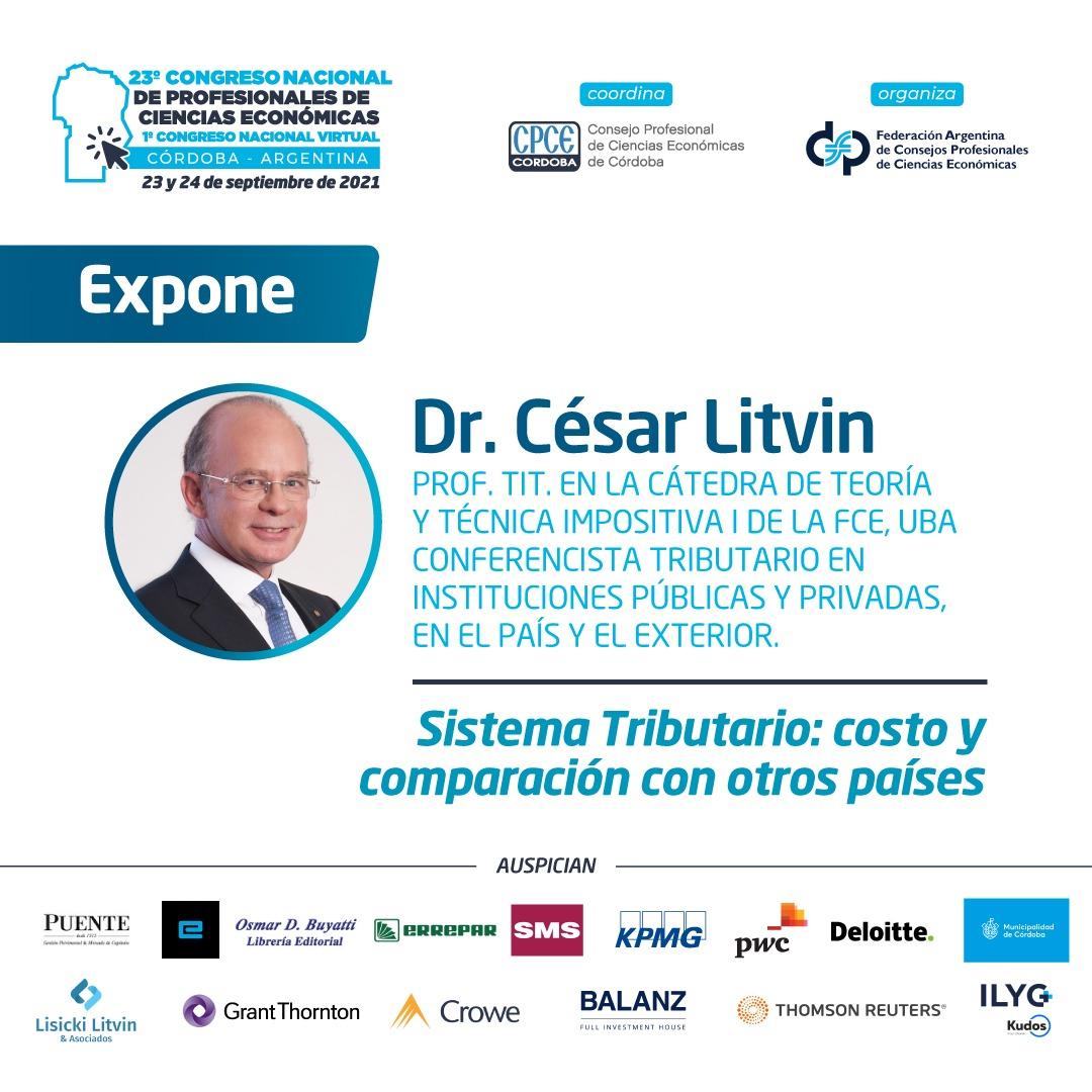 CPCE Córdoba @CPCECordoba: Expone ➡️ Dr. César Litvin, Conferencista Tributario a nivel internacional  ➡️ Sobre el tema 'Sistema Tributario: costo y comparación con otros países'  #23Congreso #1CongresoNacionalVirtual #CongresoNacional #CienciasEconomicas https://t.co/aheX5CGHy0