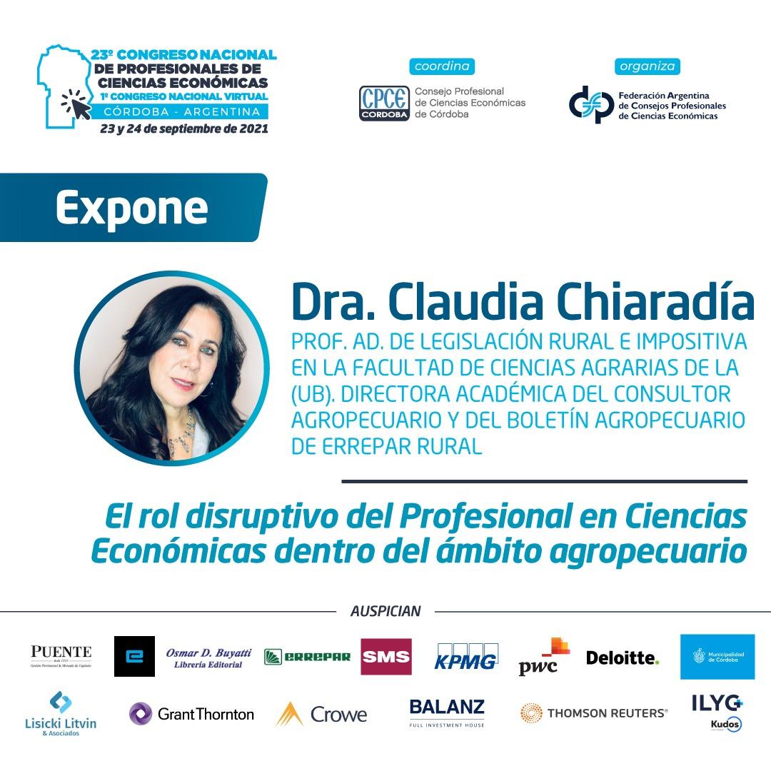 CPCE Córdoba @CPCECordoba: Nos acompaña  ▪︎Dra. Claudia Chiaradía En el tema 'El rol disruptivo del Profesional en Ciencias Económicas dentro del ámbito agropecuario'   #23CongresoNacional  #1CongresoNacionalVirtual  #23Congreso  #CienciasEconómicas https://t.co/5Jvzuc2Lpm
